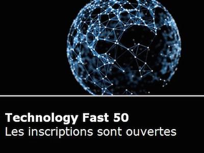 Technology Fast 50 : concourrez pour l'évènement incontournable des technologies