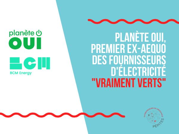 """Planète OUI se classe 1er ex-aequo des fournisseurs d'électricité """"vraiment verts"""""""