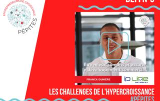 Défi IPLine - Les challenges de l'hypercroissance #Pépites